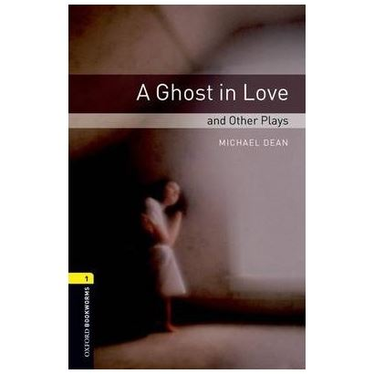 A Ghost In Love And Other Plays Playscrıpt Bookworms Stage 1